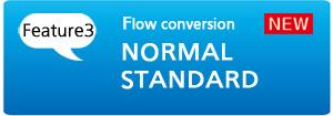 [Feature 3] Flow conversion NORMAL STANDARD